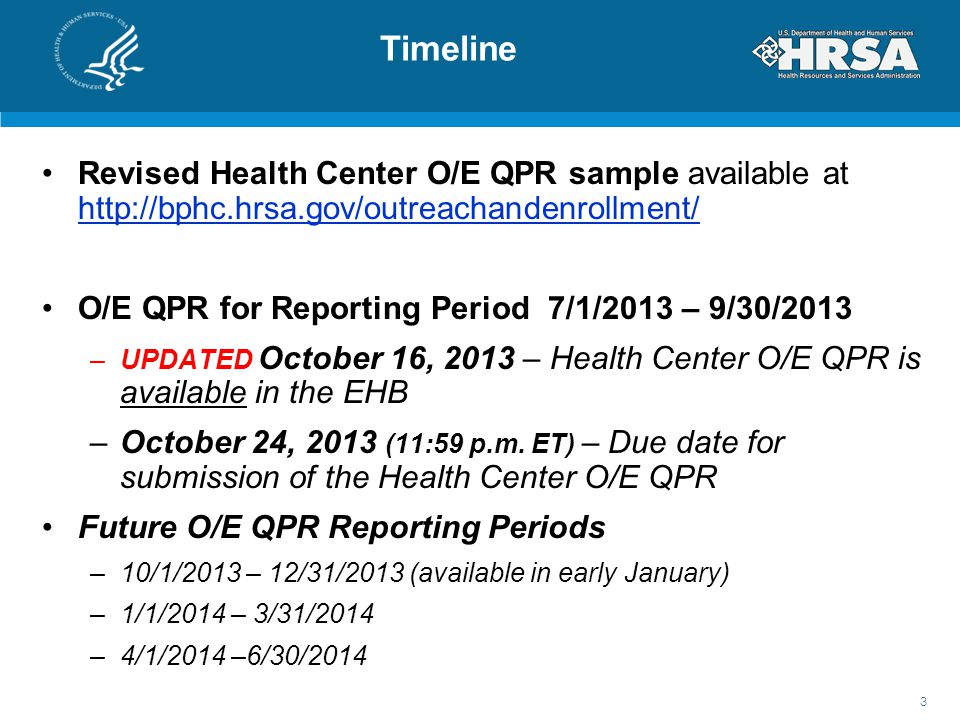 Timeline Revised Health Center O/E QPR sample available at http://bphc.hrsa.gov/outreachandenrollment/