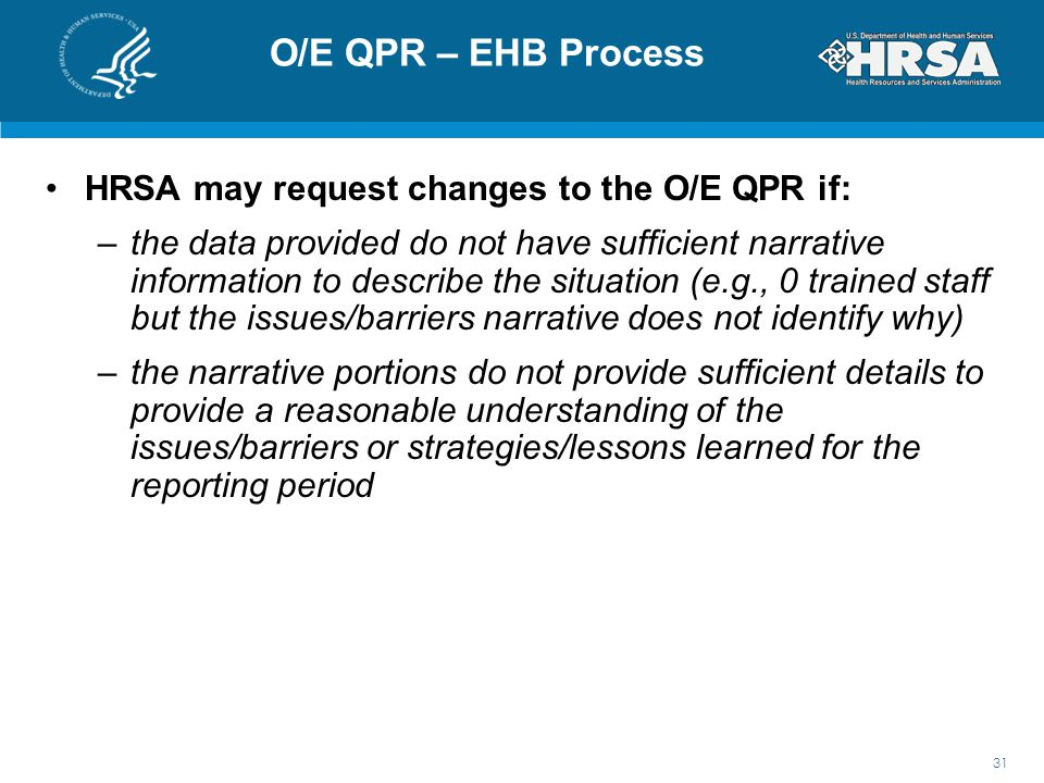 O/E QPR – EHB Process HRSA may request changes to the O/E QPR if: