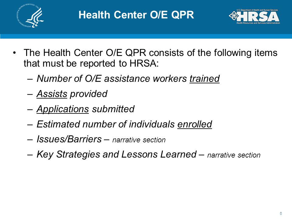 Health Center O/E QPR The Health Center O/E QPR consists of the following items that must be reported to HRSA:
