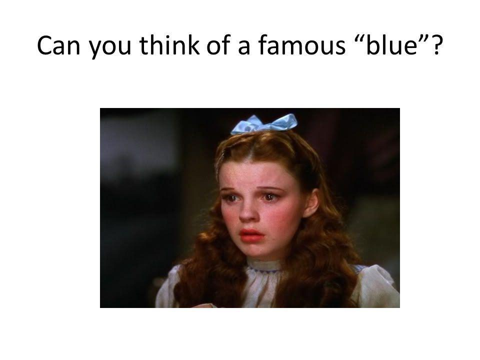 Can you think of a famous blue