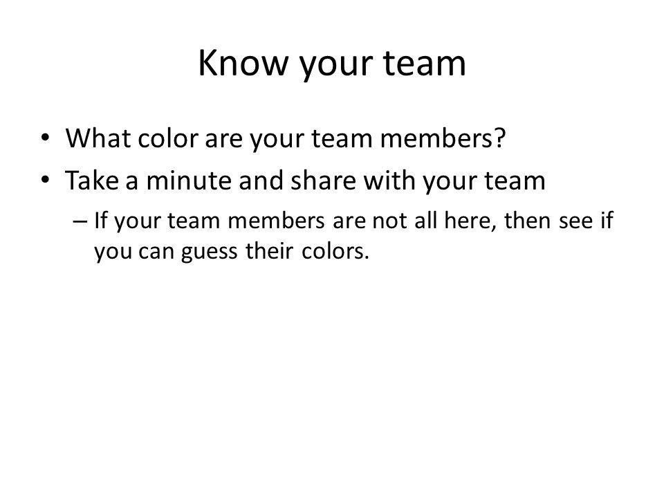Know your team What color are your team members