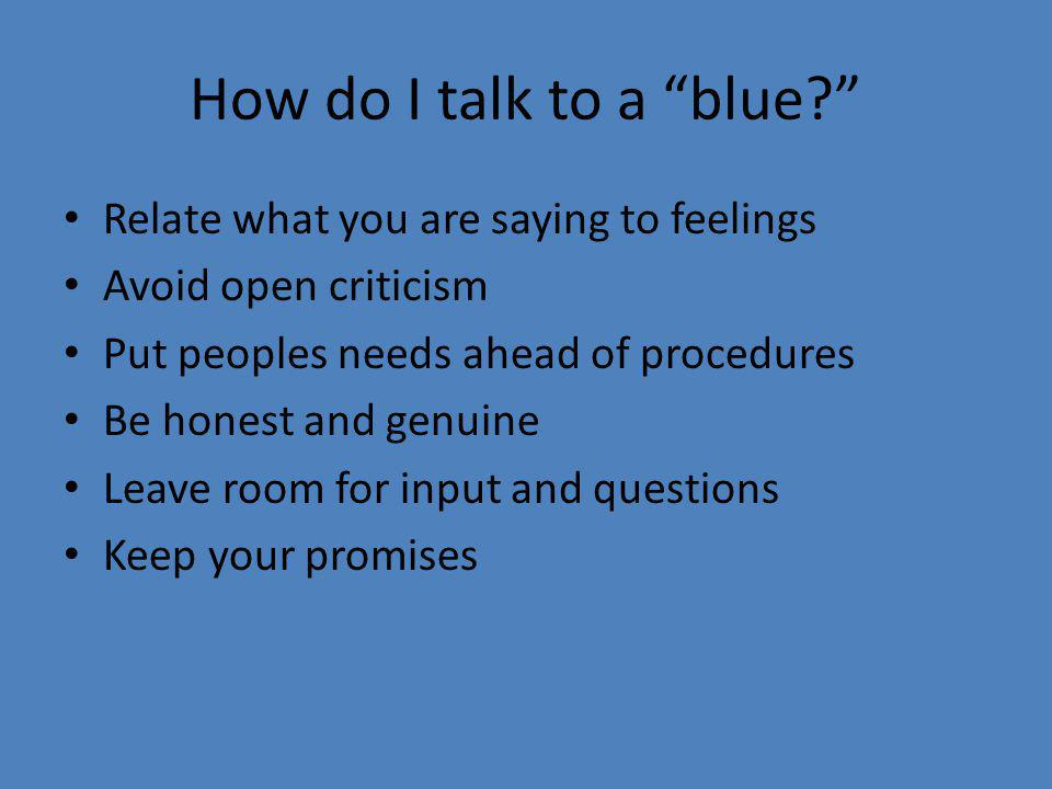 How do I talk to a blue Relate what you are saying to feelings