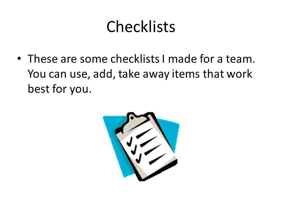 Checklists These are some checklists I made for a team.
