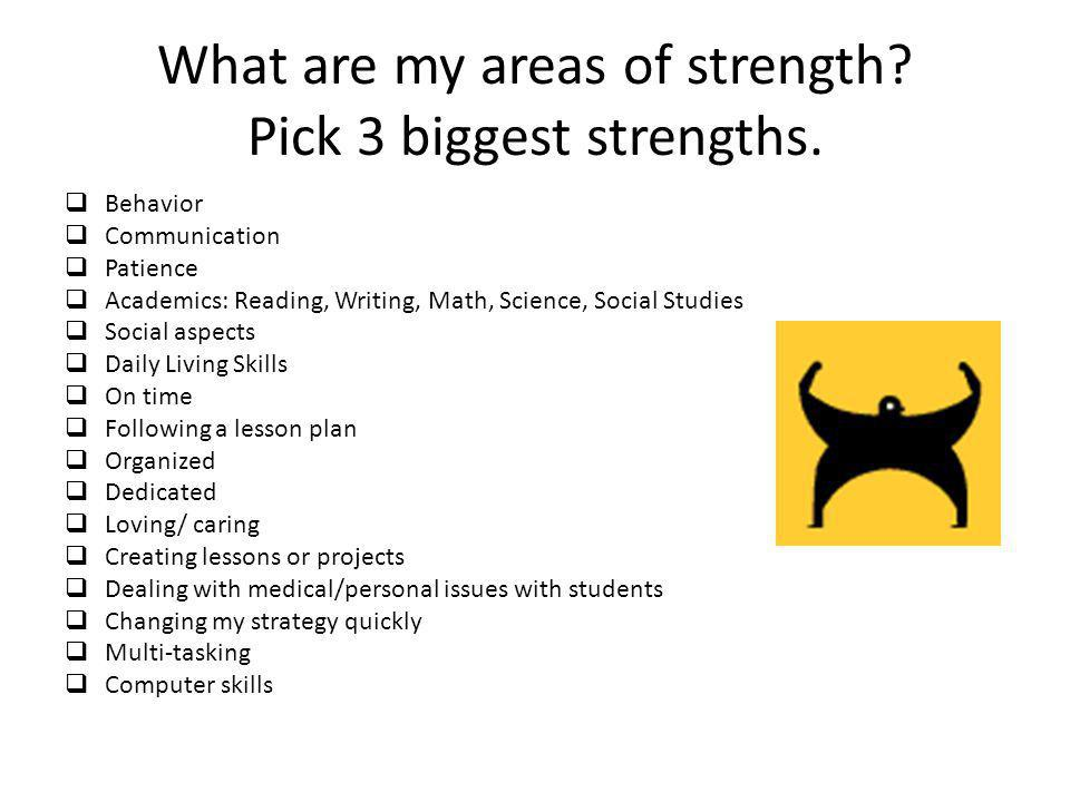 What are my areas of strength Pick 3 biggest strengths.