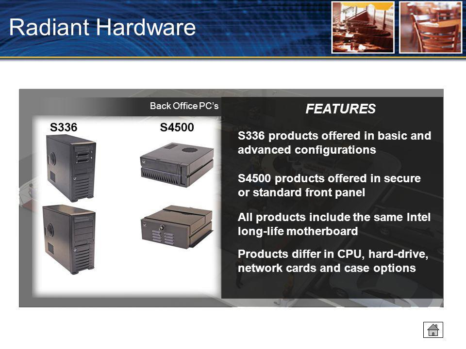 Radiant Hardware FEATURES