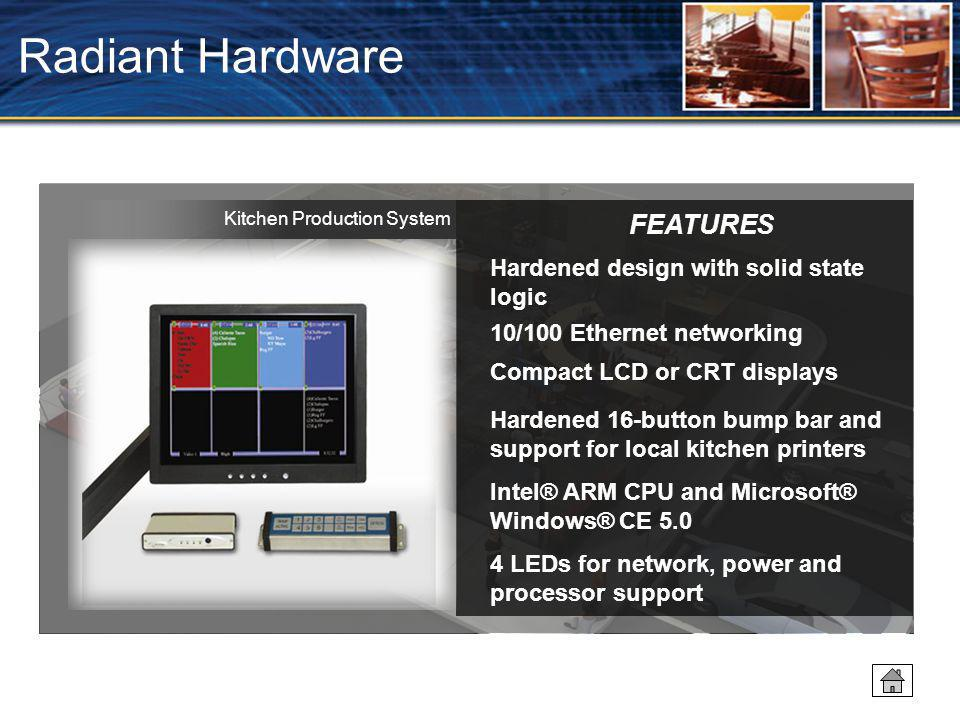 Radiant Hardware FEATURES Hardened design with solid state logic