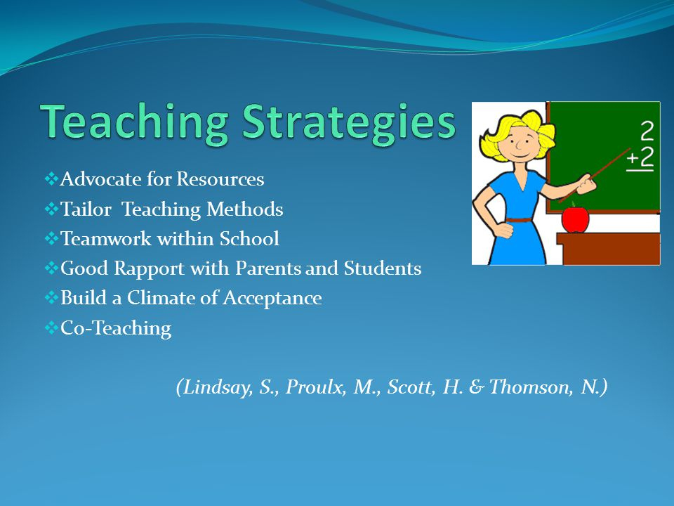 Teaching Strategies Advocate for Resources Tailor Teaching Methods