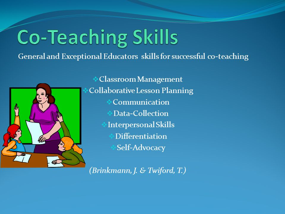 Co-Teaching Skills General and Exceptional Educators skills for successful co-teaching. Classroom Management.