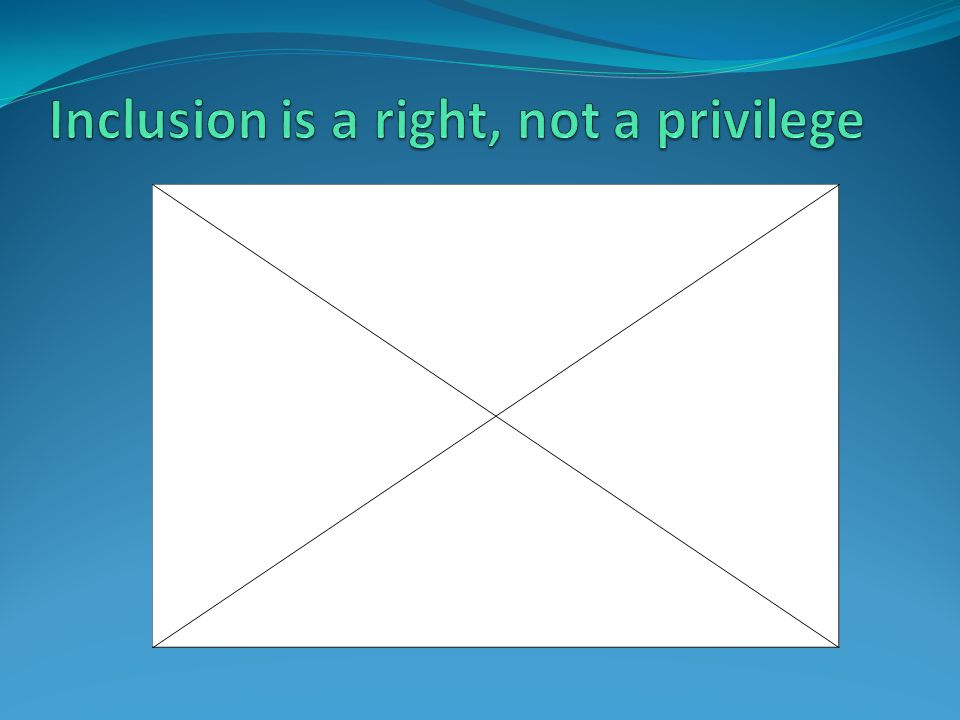 Inclusion is a right, not a privilege