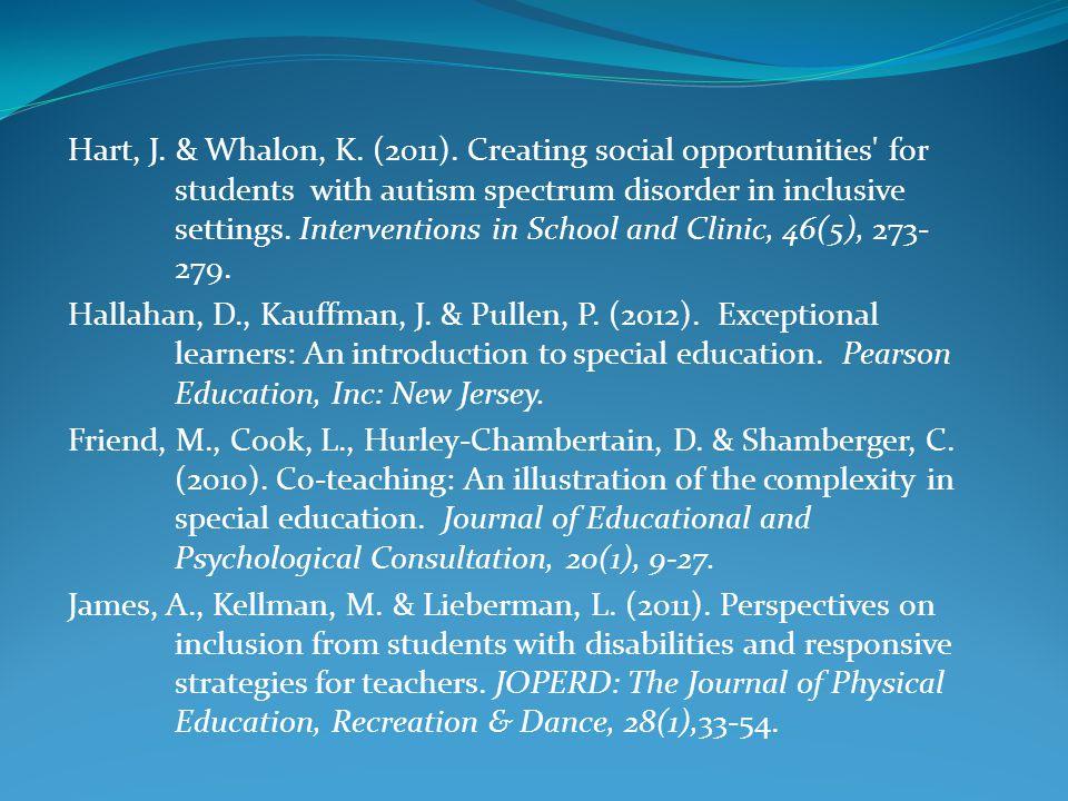 Hart, J. & Whalon, K. (2011). Creating social opportunities for