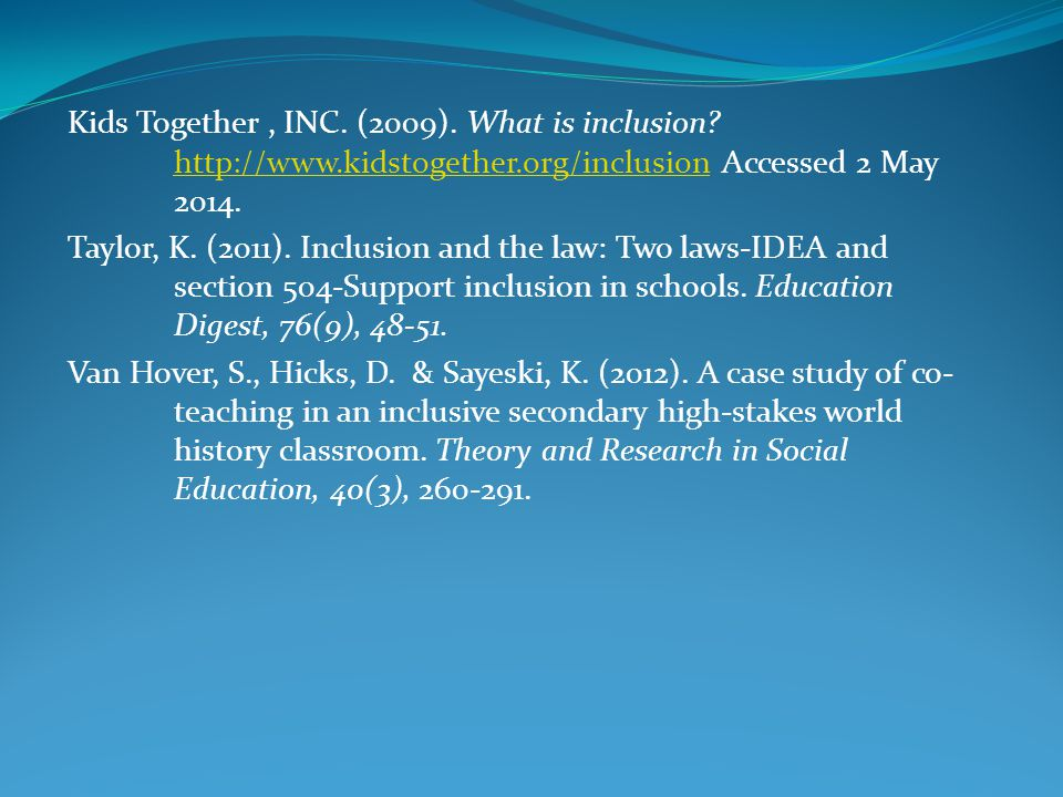 Kids Together , INC. (2009). What is inclusion. http://www