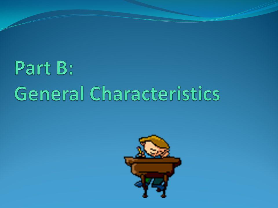 Part B: General Characteristics