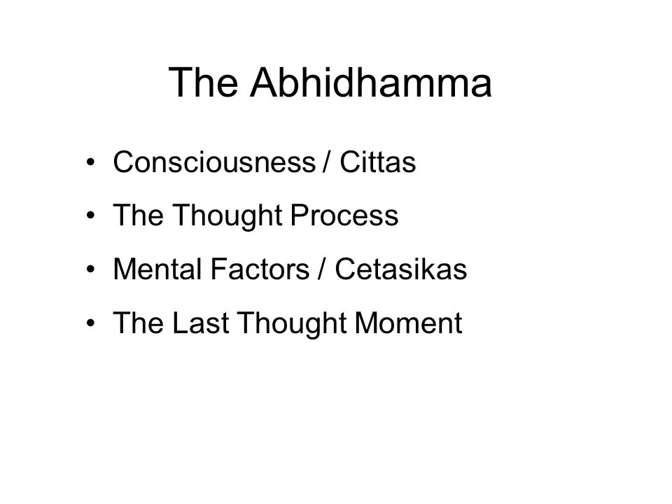 The Abhidhamma Consciousness / Cittas The Thought Process