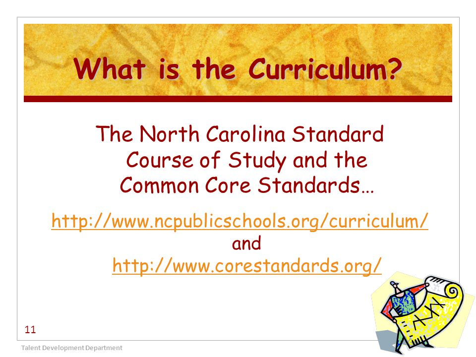 What is the Curriculum The North Carolina Standard Course of Study and the Common Core Standards…