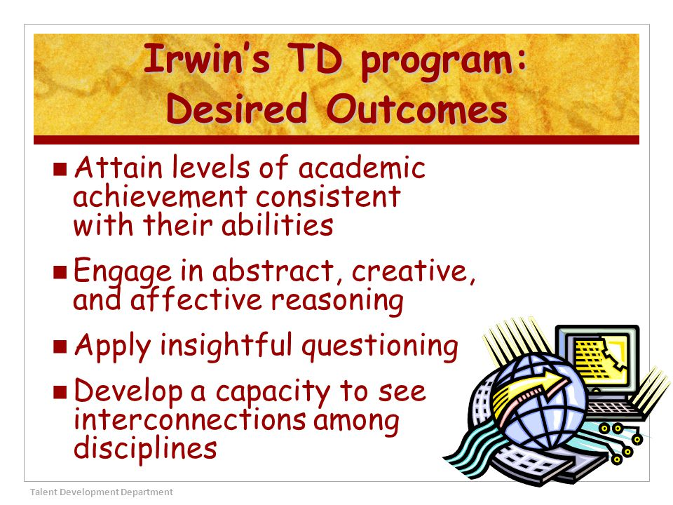 Irwin's TD program: Desired Outcomes