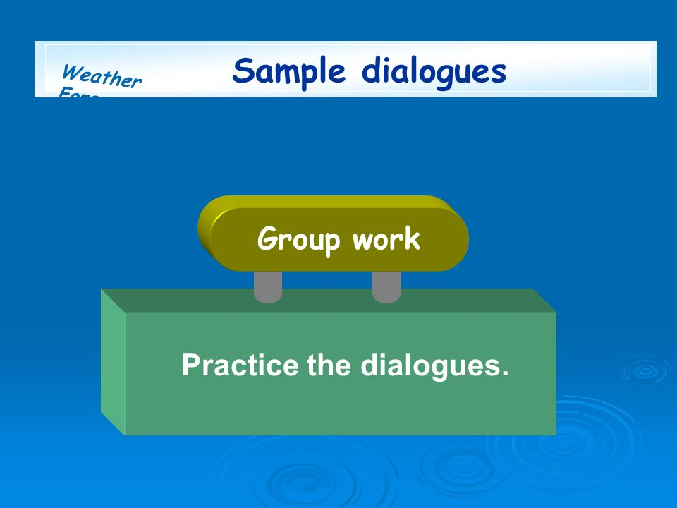 Sample dialogues Group work useful sentences and