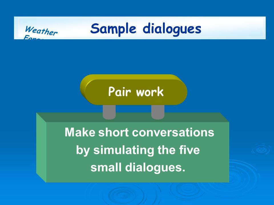 Make short conversations