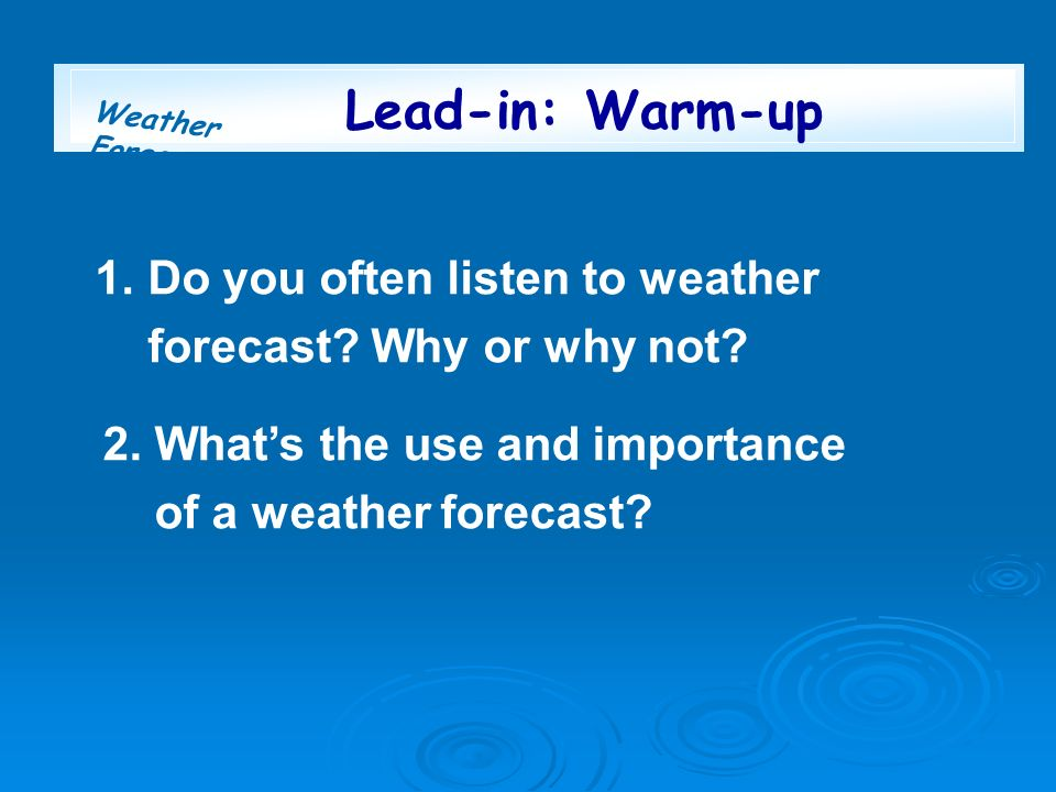 Lead-in: Warm-up 1. Do you often listen to weather