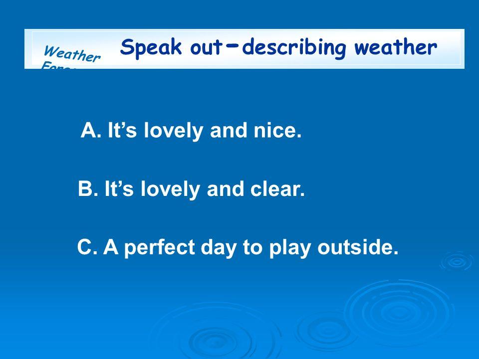 Speak out-describing weather