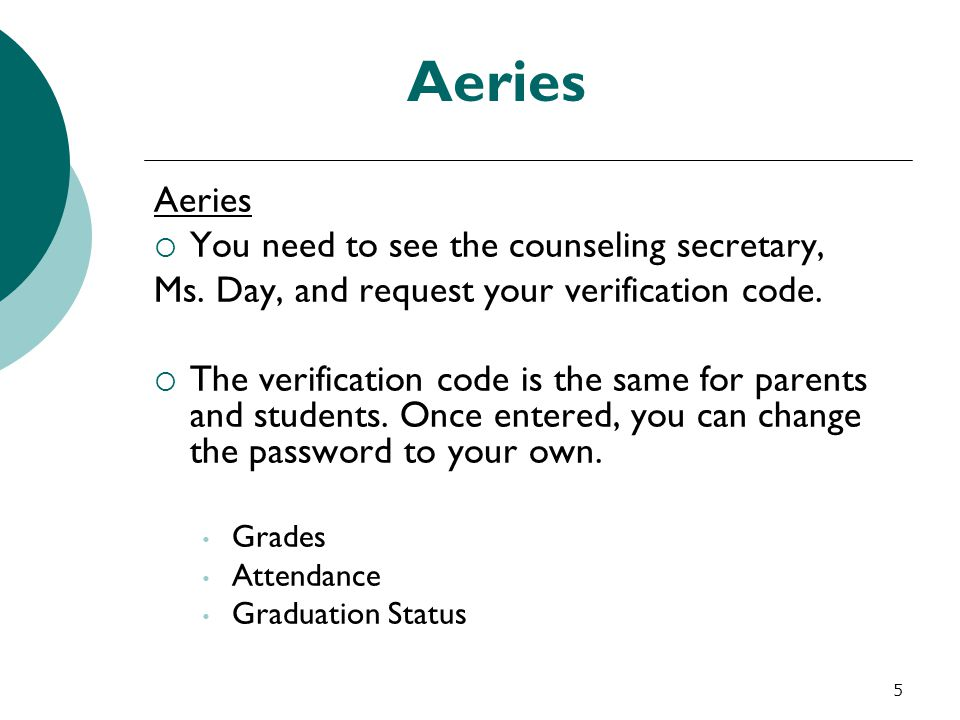 Aeries Aeries You need to see the counseling secretary,