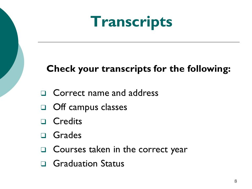 Check your transcripts for the following: