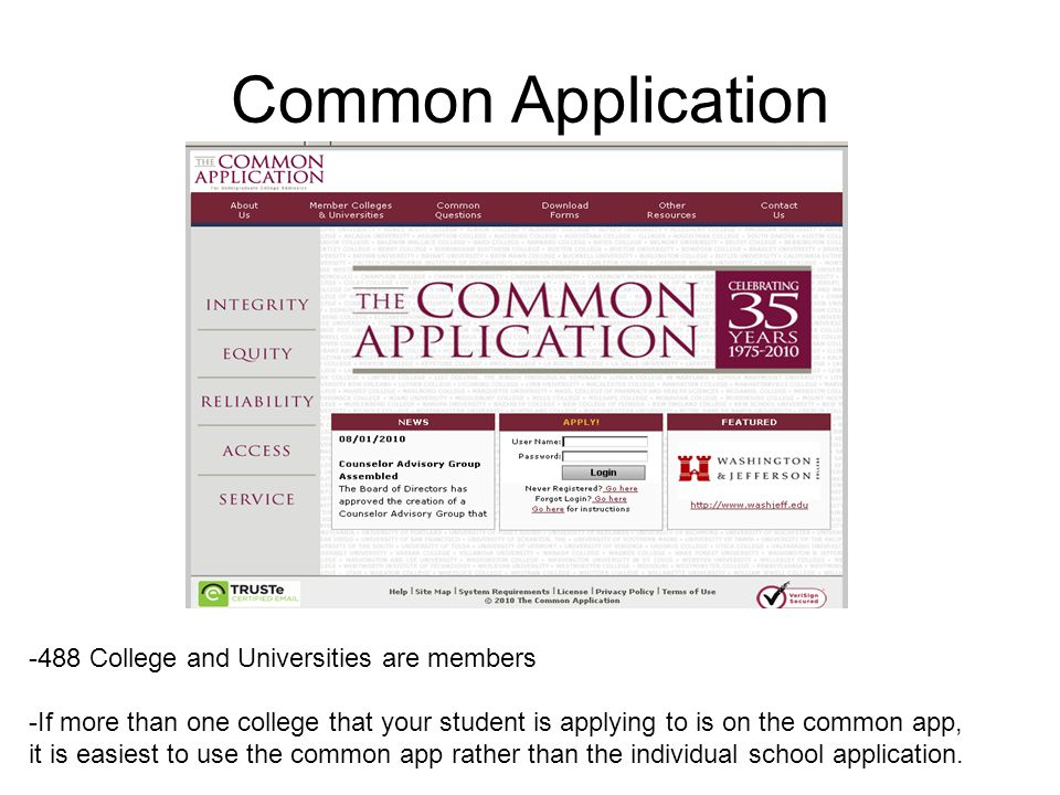 Common Application 488 College and Universities are members