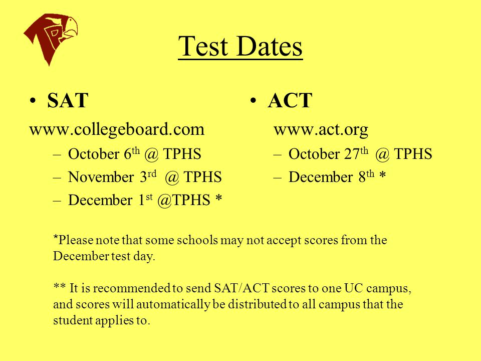 Test Dates SAT ACT www.collegeboard.com www.act.org October 6th @ TPHS