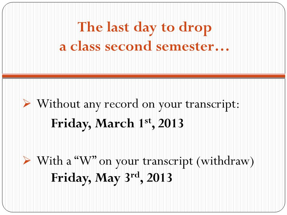The last day to drop a class second semester…