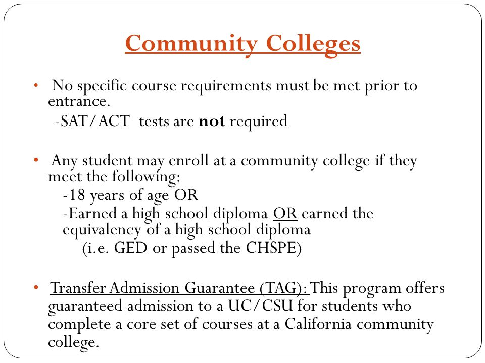 Community Colleges -SAT/ACT tests are not required