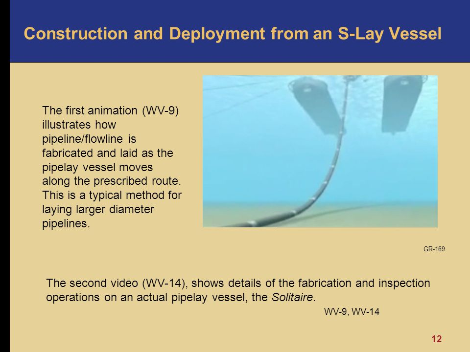 Construction and Deployment from an S-Lay Vessel