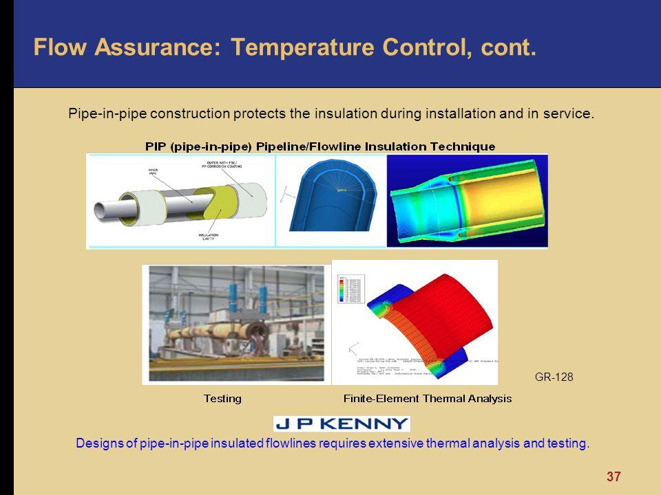 Flow Assurance: Temperature Control, cont.