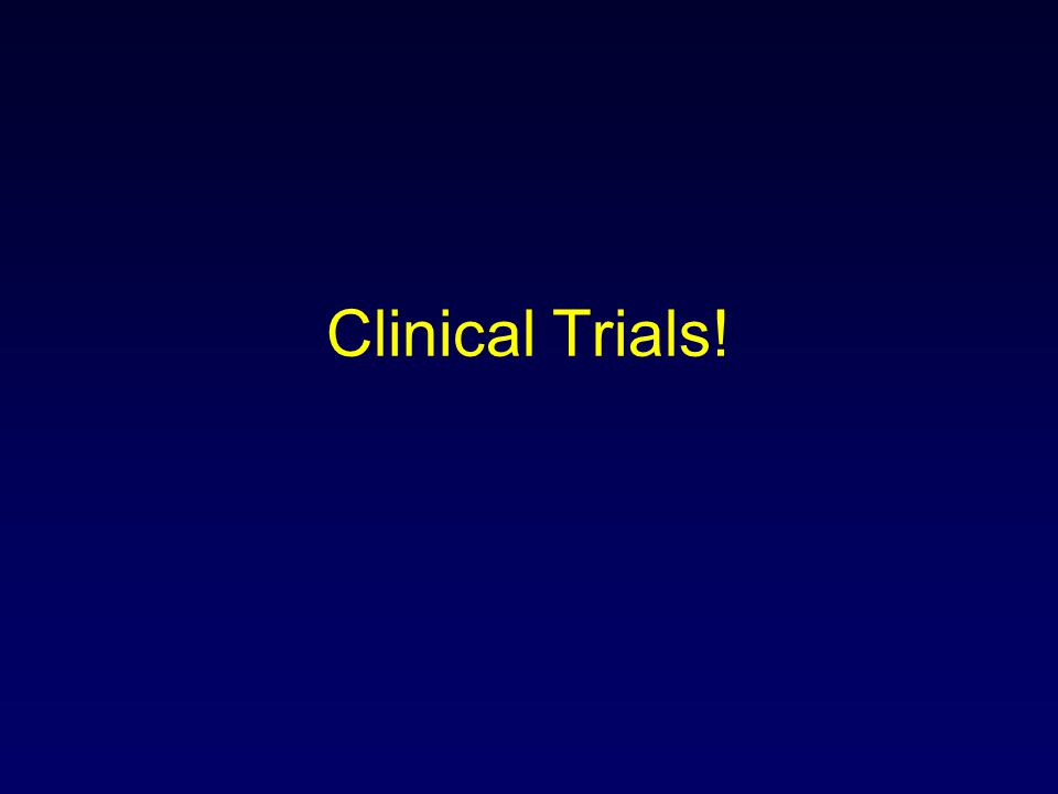 Clinical Trials!