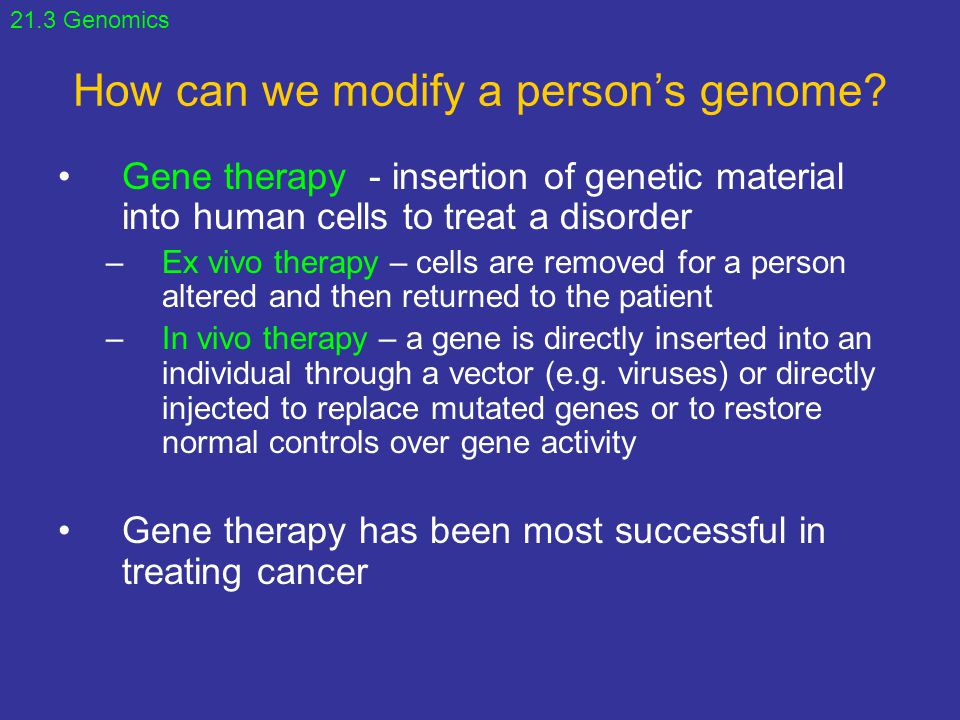 How can we modify a person's genome