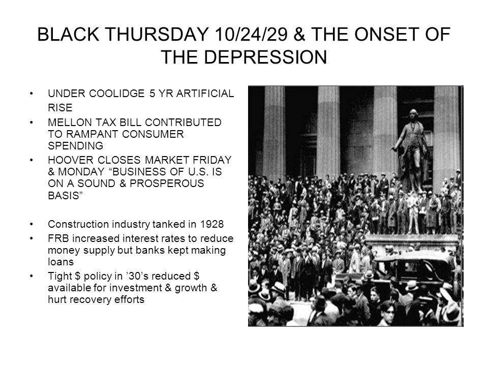 BLACK THURSDAY 10/24/29 & THE ONSET OF THE DEPRESSION