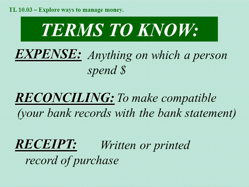 TERMS TO KNOW: EXPENSE: RECONCILING: RECEIPT: