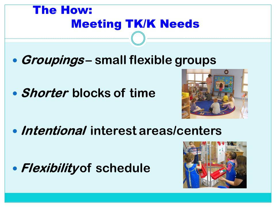 The How: Meeting TK/K Needs