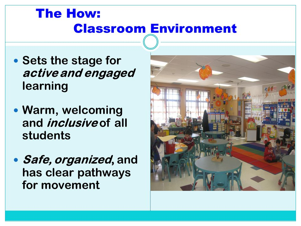 The How: Classroom Environment