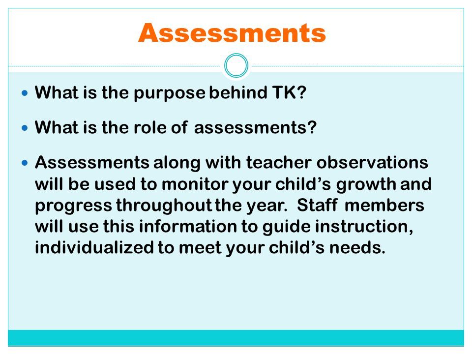 Assessments What is the purpose behind TK