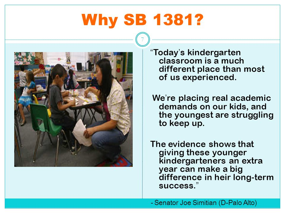 Why SB 1381 Today's kindergarten classroom is a much different place than most of us experienced.