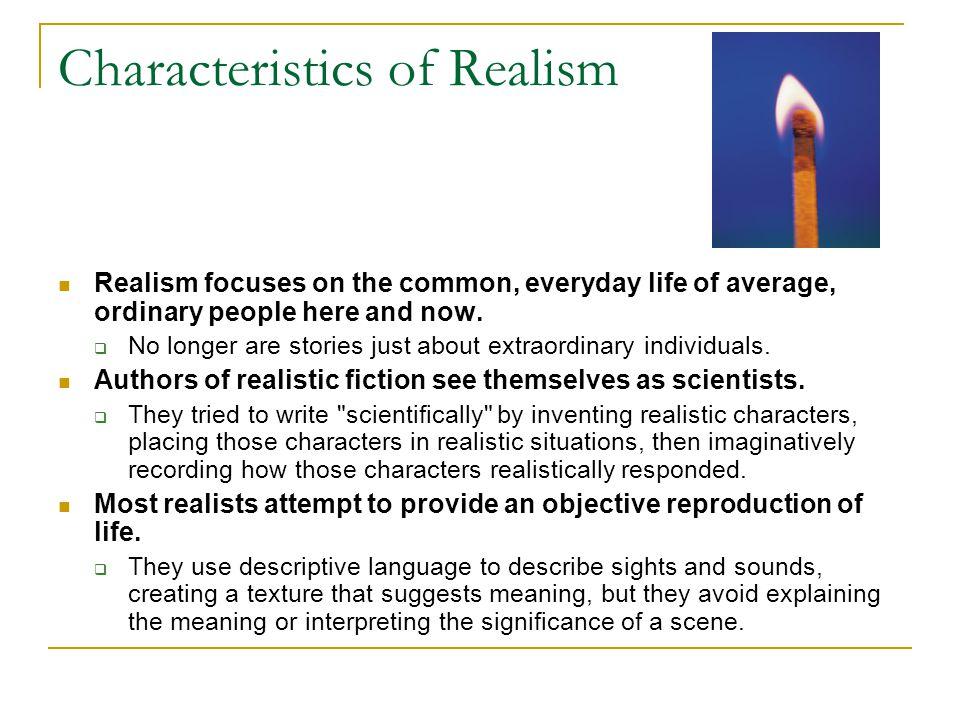 Characteristics of Realism