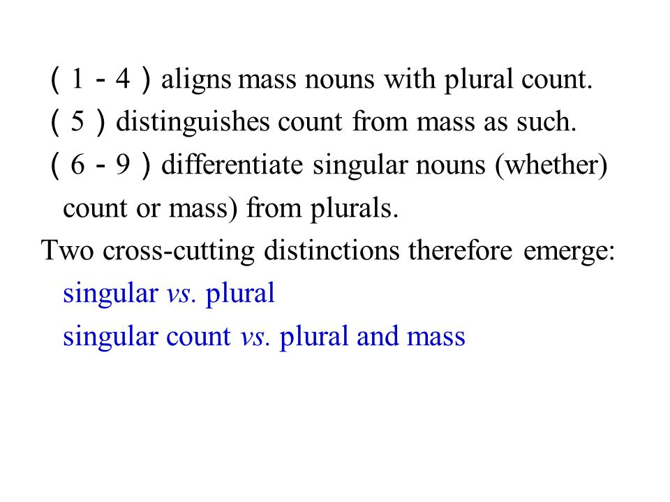 (1-4)aligns mass nouns with plural count.