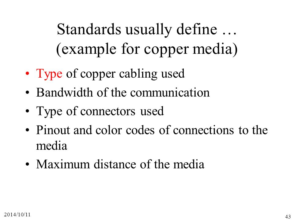Standards usually define … (example for copper media)