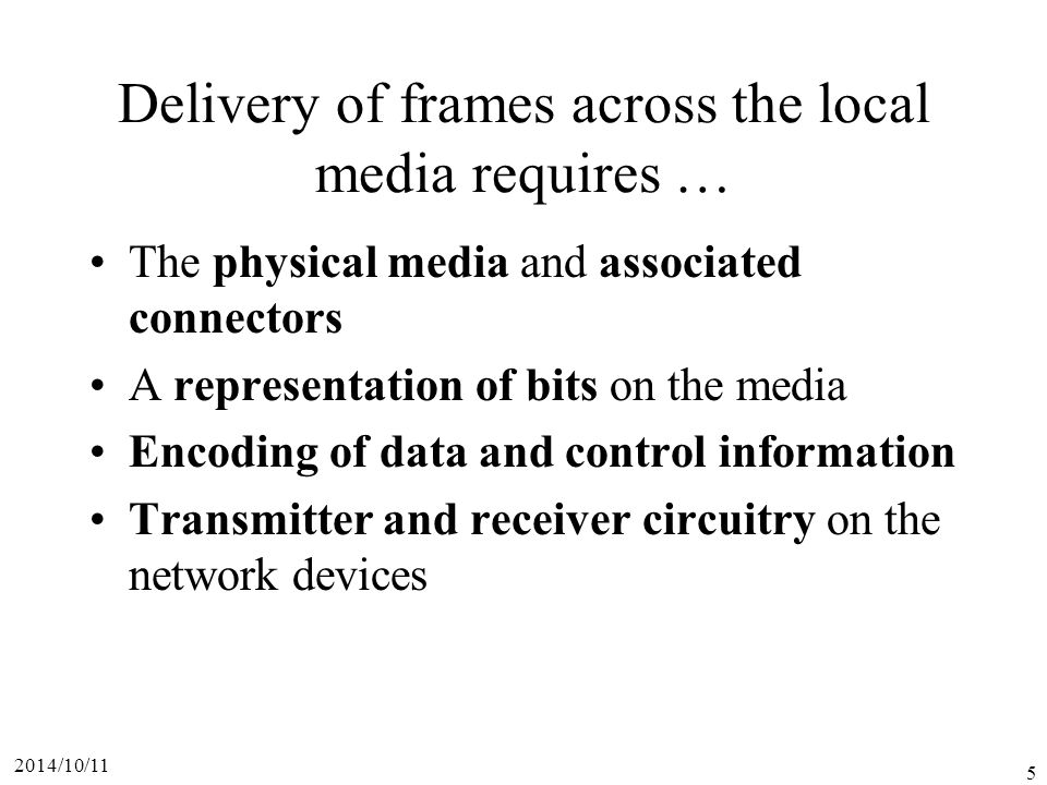 Delivery of frames across the local media requires …