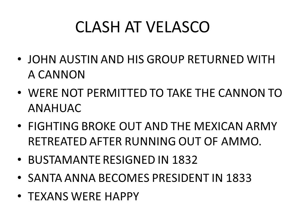 CLASH AT VELASCO JOHN AUSTIN AND HIS GROUP RETURNED WITH A CANNON