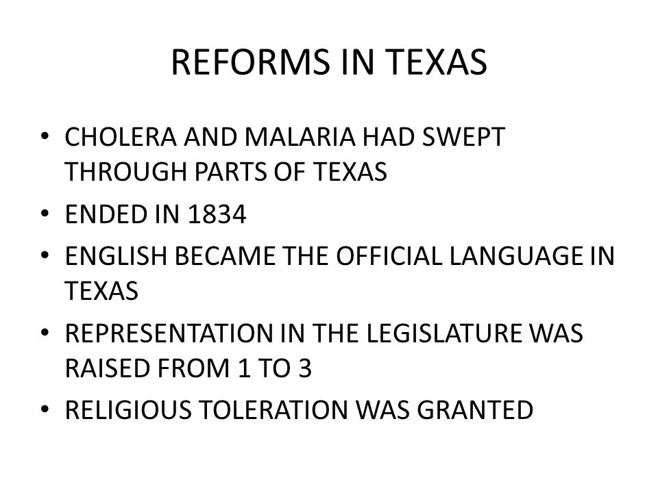 REFORMS IN TEXAS CHOLERA AND MALARIA HAD SWEPT THROUGH PARTS OF TEXAS