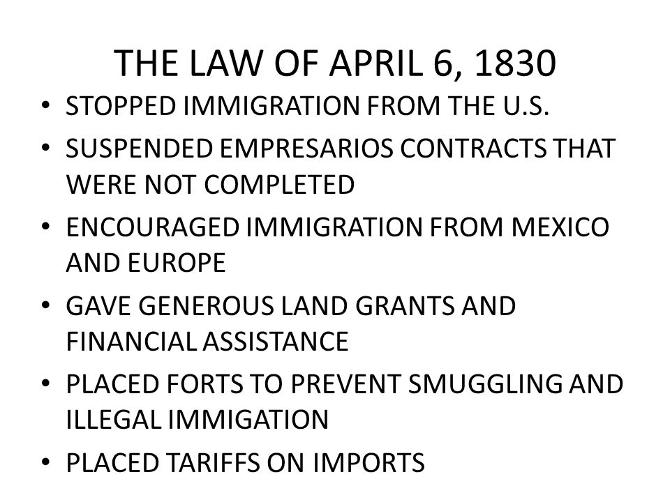 THE LAW OF APRIL 6, 1830 STOPPED IMMIGRATION FROM THE U.S.
