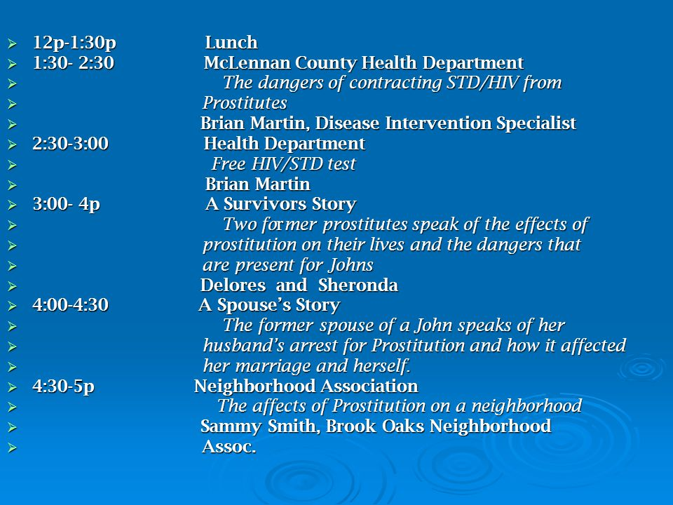 12p-1:30p Lunch 1:30- 2:30 McLennan County Health Department. The dangers of contracting STD/HIV from.