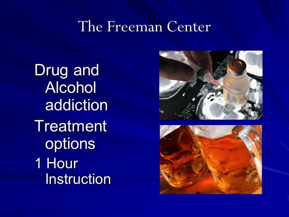 The Freeman Center Drug and Alcohol addiction Treatment options