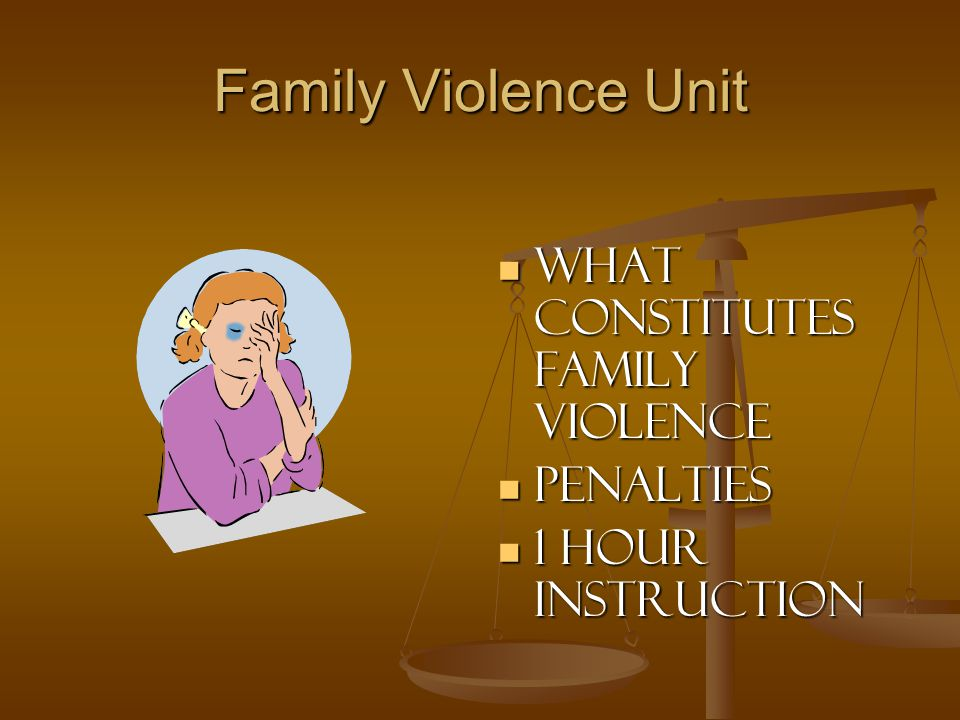Family Violence Unit What constitutes Family Violence Penalties