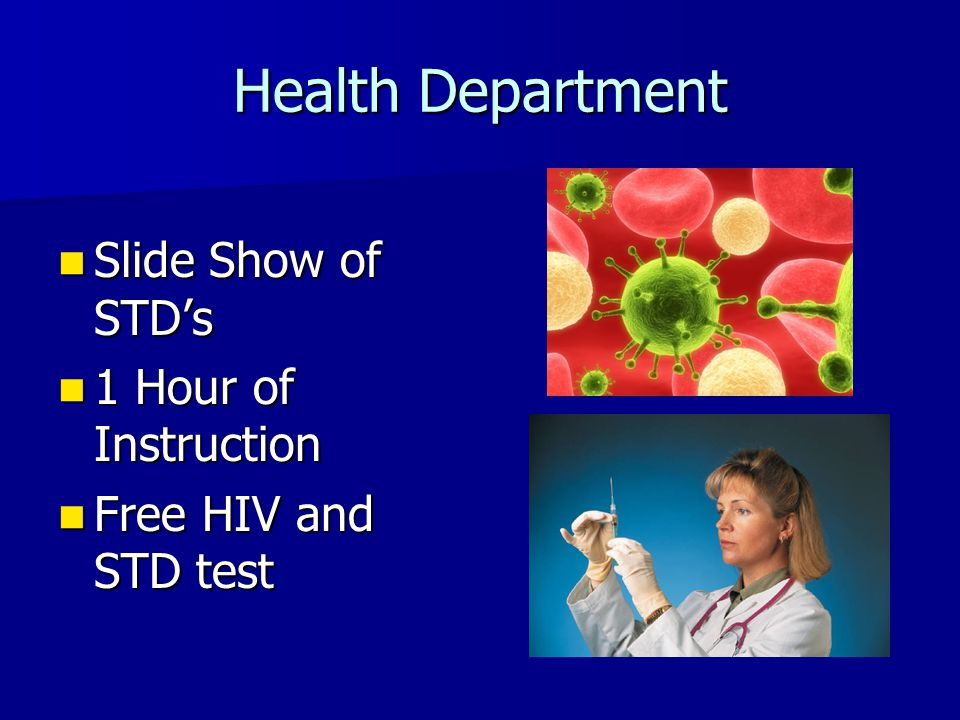 Health Department Slide Show of STD's 1 Hour of Instruction